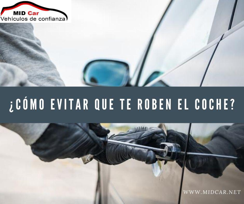 Autocasión MID Car vehículos segunda mano Madrid, Torrejón de Ardoz, como evitar que te roben el coche